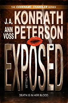 Exposed (Codename: Chandler) by [Konrath, J.A., Peterson, Ann Voss, Kilborn, Jack]