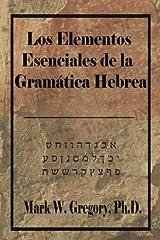 Los Elementos Esenciales de la Gramatica Hebrea (Spanish Edition) Paperback