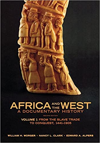 Africa and the West: A Documentary History, Vol. 1: From the Slave Trade to Conquest, 1441-1905: Amazon.co.uk: William H. Worger, Nancy L. Clark, ...