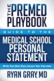 img - for The Premed Playbook: Guide to the Medical School Personal Statement: Write Your Best Story. Secure Your Interview. book / textbook / text book