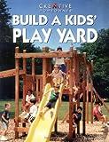 Build a Kids' Play Yard, Jeff Beneke, 1580110010