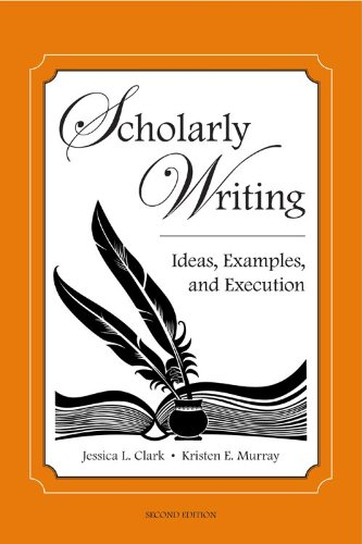 Scholarly Writing: Ideas, Examples, and Execution, Second Edition
