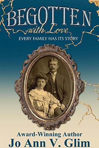 Begotten With Love: Every Family Has Its Story