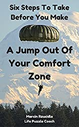 Six Steps To Take Before You Make A Jump Out Of Your Comfort Zone