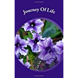 Journey Of Life: A self help book that may or may not help you.  It's up to you to take the initiative.  If you do, it will help you, if you don't it won't.  I am a true believer in common sense for living and decision making.  May your journey in life be the best...