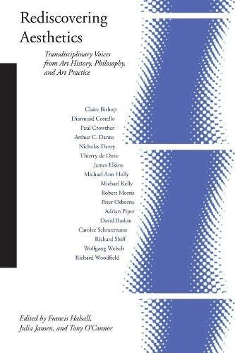 Rediscovering Aesthetics: Transdisciplinary Voices from Art History, Philosophy, and Art Practice