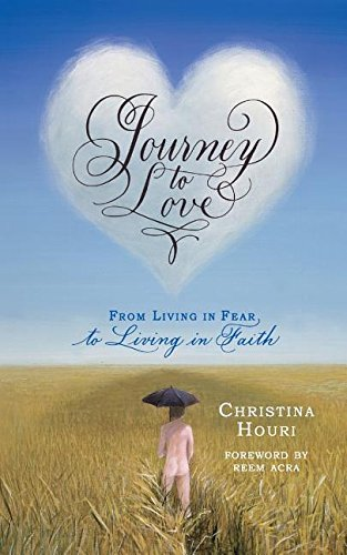 Journey to Love: From Living in Fear to Living in Faith