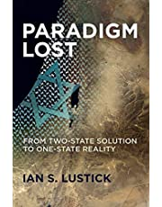 Paradigm Lost: From Two-State Solution to One-State Reality