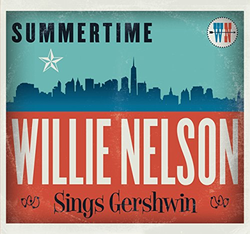 Summertime: Willie Nelson Sings Gershwin (2016) (Album) by Willie Nelson