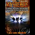 Mysteries: Vampires, Oak Island, Time Machines, Psychics and More | Lionel Fanthorpe