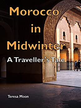 Download for free Morocco in Midwinter: A Traveller's Tale