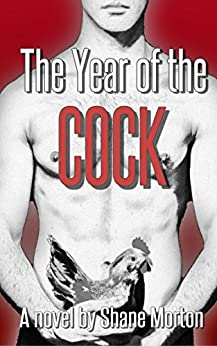 The Year of the Cock by [Morton, Shane]