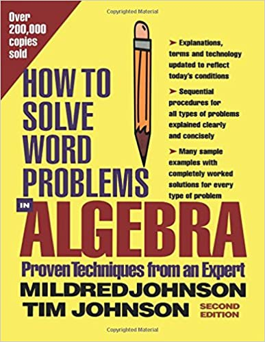 How to Solve Word Problems in Algebra, (Proven Techniques from an Expert) 2nd Edition