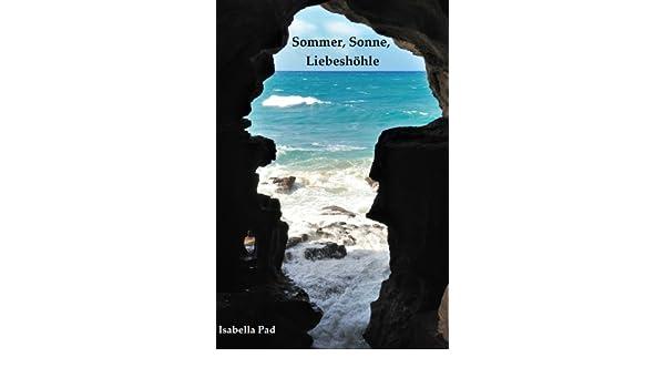 Sommer, Sonne, Liebeshöhle (German Edition)