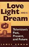 Love, Light and a Dream, James Roman, 027596437X