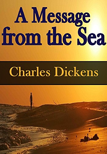 A Message From The Sea By Dickens Charles