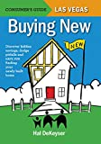 Buying New: Discover Hidden Savings, Dodge Pitfalls, and HAVE FUN Finding Your Newly Built Home (Consumer's Guide: Las Vegas)