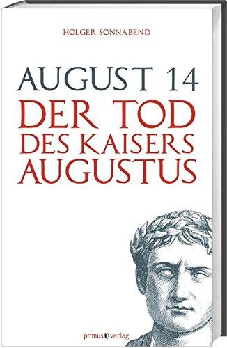 August 14: Der Tod des Kaisers Augustus
