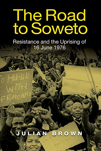 The Road to Soweto: Resistance and the Uprising of 16 June 1976 ebook