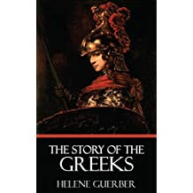 The Story of the Greeks [Quintssential Classics] [Illustrated]