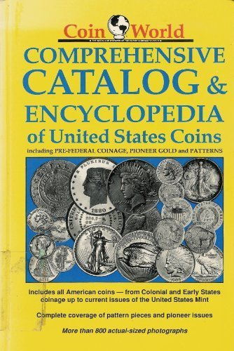 coin-world-comprehensive-catalog-encyclopedia-of-united-states-coins-including-pre-federal-coinage-pioneer-gold-and-patterns