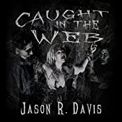 Caught in the Web: Invisible Spiders Book 2 | Jason Davis