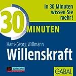 30 Minuten Willenskraft | Hans-Georg Willmann