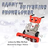 Sammy the Shivering Snowblower, Mike McNair, 0983274088