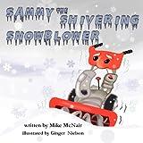 Sammy the Shivering Snowblower