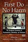img - for First Do No Harm: The Paradoxical Encounters of Psychoanalysis, Warmaking, and Resistance (Relational Perspectives Book Series) book / textbook / text book