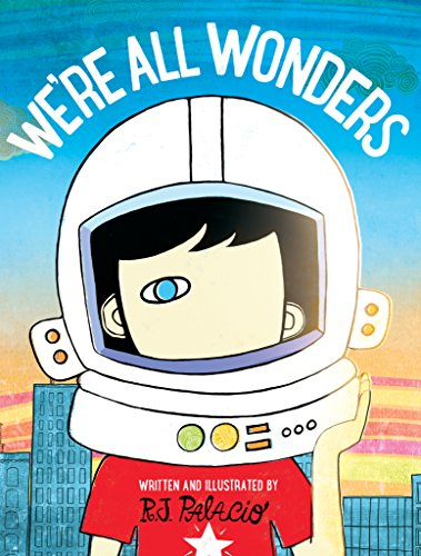 We're All Wonders by [Palacio, R. J.]
