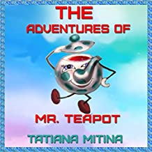 The Adventures of Mr. Teapot