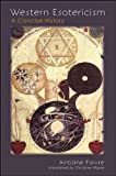 Western Esotericism A Concise History (Suny Series In Western Esoteric Traditions) Western Esotericism