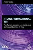 img - for Transformational HR: How Human Resources Can Create Value and Impact Business Strategy book / textbook / text book