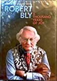 Robert Bly - A Thousand Years of Joy