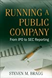 img - for Running a Public Company: From IPO to SEC Reporting by Steven M. Bragg (2009-09-28) book / textbook / text book