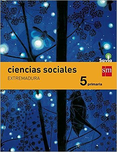 Ciencias sociales. 5 Primaria. Savia. Extremadura - 9788467578225 ...