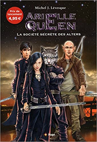Lire ARIELLE QUEEN T01 LA SOCIETE SECRETE DES ALTERS epub pdf