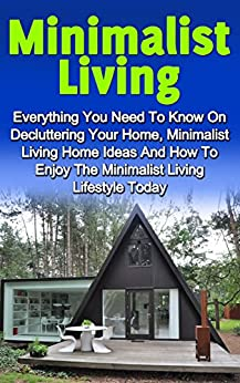 Minimalist living everything you need to know for Minimalist living amazon