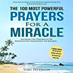 The 100 Most Powerful Prayers for a Miracle | Toby Peterson