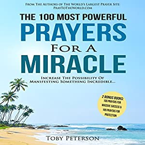 The 100 Most Powerful Prayers for a Miracle Audiobook