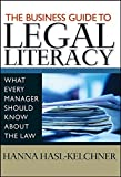The Business Guide to Legal Literacy: What Every Manager Should Know About the Law