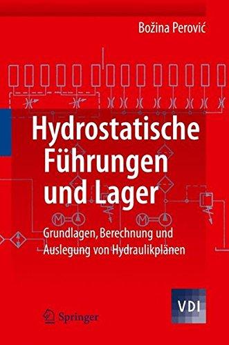 Hydrostatische Führungen und Lager: Grundlagen, Berechnung und Auslegung von Hydraulikplänen (VDI-Buch)