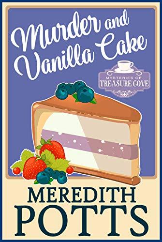 Murder and Vanilla Cake (Mysteries of Treasure Cove Book 6)