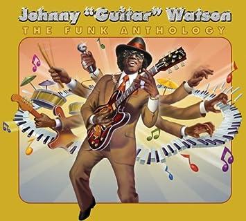 johnny guitar watson funk anthology rar