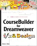 Coursebuilder for Dreamweaver F/X and Design, Donna Baker, 193211145X