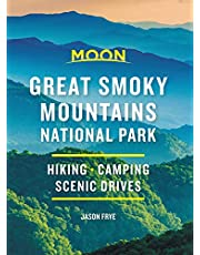 Moon Great Smoky Mountains National Park: Hike, Camp, Scenic Drives