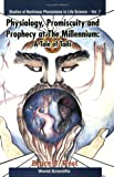 Physiology, Promiscuity and Prophecy at the Millennium : A Tale of Tails, West, Bruce J., 9810238363