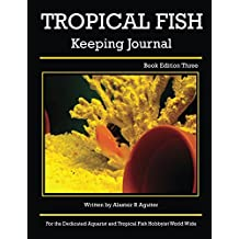 Tropical Fish Keeping Journal: Book Edition Three (1)