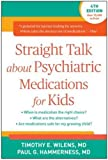 Straight Talk about Psychiatric Medications for Kids, Fourth Edition